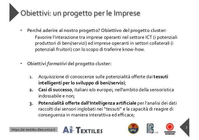 https://ai-textiles.diee.unica.it Obiettivi: un progetto per le Imprese • Perché aderire al nostro progetto? Obiettivo del...