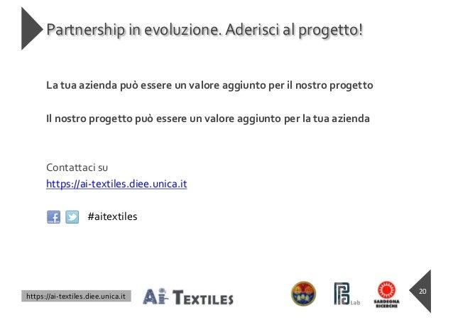 https://ai-textiles.diee.unica.it Partnership in evoluzione.Aderisci al progetto! La tua azienda può essere un valore aggi...