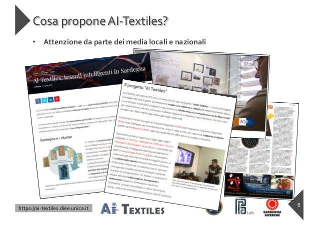 https://ai-textiles.diee.unica.it Cosa propone AI-Textiles? 6 • Attenzione da parte dei media locali e nazionali