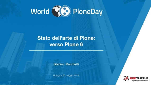 PloneDayWorldagile.open.connected https://bit.ly/2VWTaAq Stefano Marchetti PloneDayWorld Stato dell'arte di Plone: verso P...