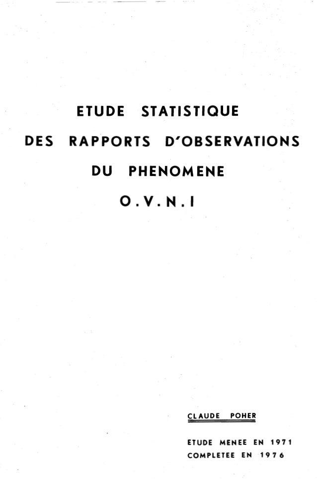 ETUDE STATISTIQUE  DES RAPPORTS D'OBSERVATIONS  DU PHENOMENE  0.V.N.I  CLAUDE POHER  ETUDE MENEE EN 1 9 7 1  COMPLETEE EN ...