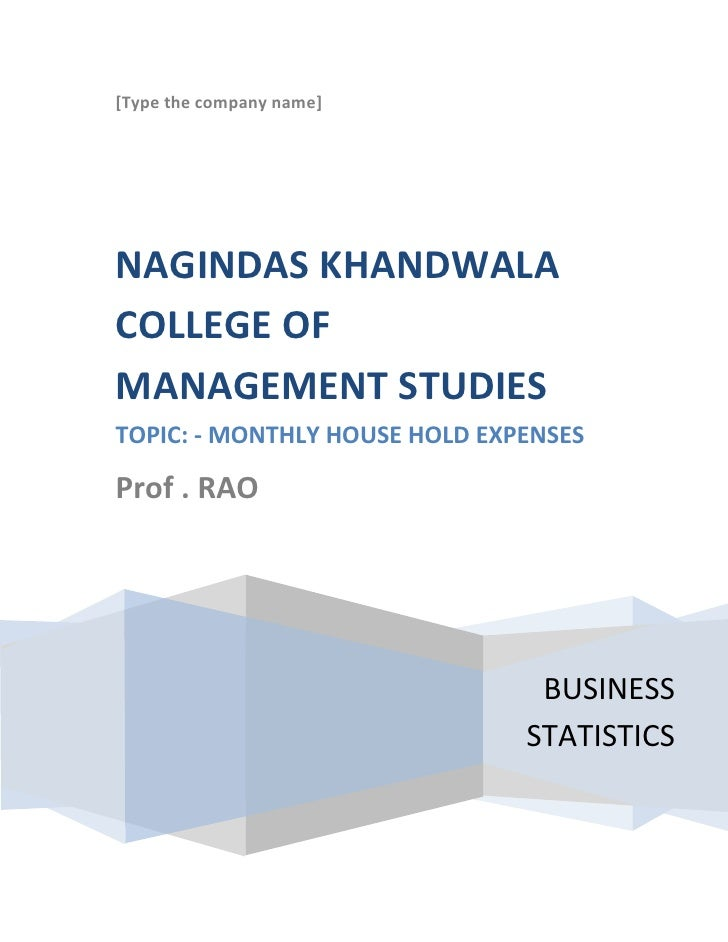 <ul><li>[Type the company name]BUSINESS STATISTICSNAGINDAS KHANDWALA COLLEGE OF MANAGEMENT STUDIESTOPIC: - MONTHLY HOUSE H...