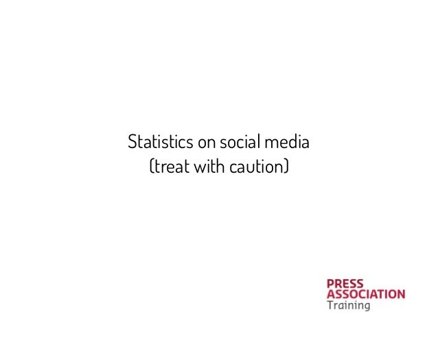 Statistics on social media (treat with caution)