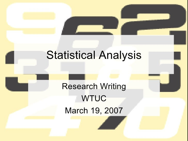 Statistical Analysis Research Writing WTUC March 19, 2007