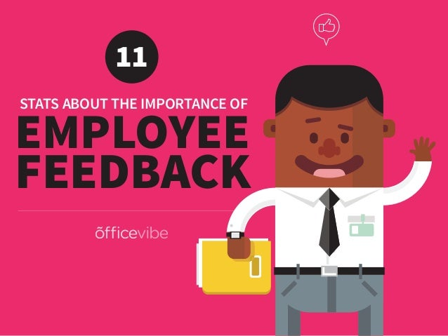 STATS ABOUT THE IMPORTANCE OF FEEDBACK 11 EMPLOYEE
