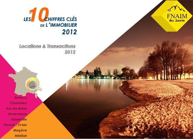 10            LES     CHIFFRES CLÉS                  DE L'IMMOBILIER                          2012      Annecy   Chambéry ...