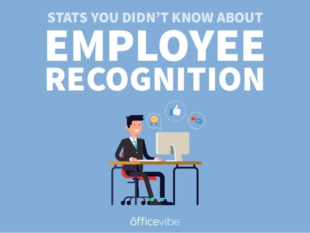 STATS YOU DIDN'T KNOW ABOUT EMPLOYEE RECOGNITION