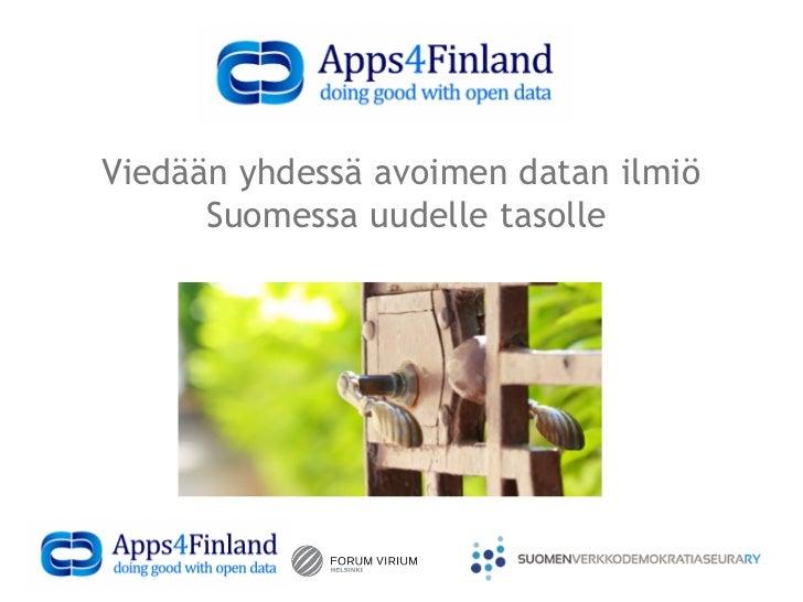 Viedään yhdessä avoimen datan ilmiö      Suomessa uudelle tasolle