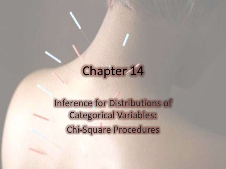 Chapter 14<br />Inference for Distributions of Categorical Variables: <br />Chi-Square Procedures<br />