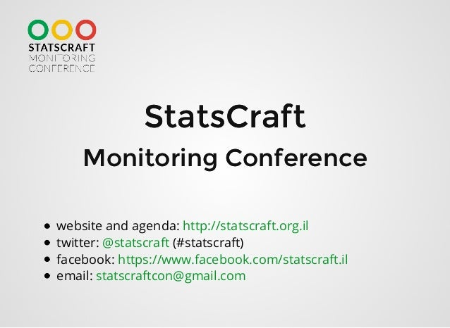 StatsCraftStatsCraft Monitoring ConferenceMonitoring Conference website and agenda: twitter: (#statscraft) facebook: email...