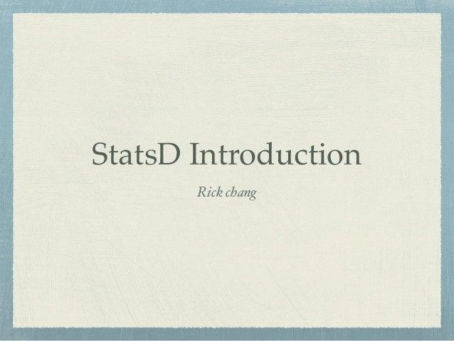StatsD Introduction  Rick chang