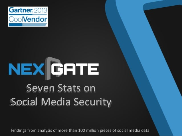 Seven  Stats  on     Social   Social   Media  Security   Findings  from  analysis  of  more  tha...