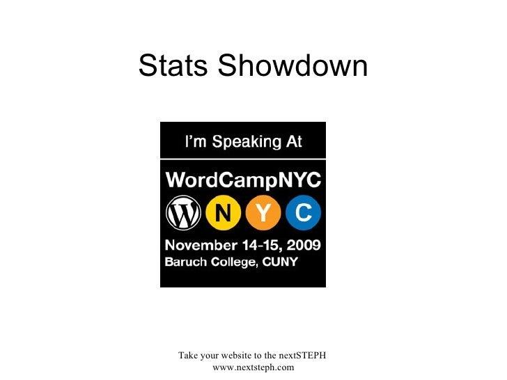 Stats Showdown Take your website to the nextSTEPH  www.nextsteph.com