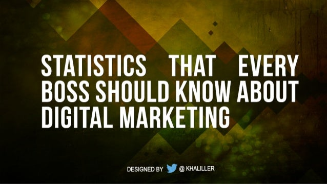 Statistics that every boss should know about digital marketing