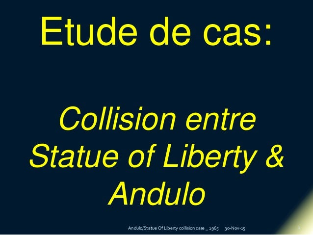 30-Nov-15Andulo/Statue Of Liberty collision case _ 1965 1 Etude de cas: Collision entre Statue of Liberty & Andulo
