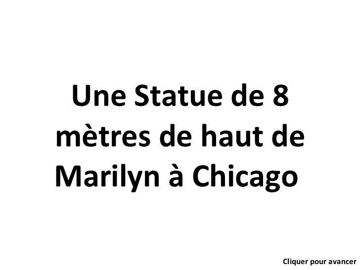 Une Statue de 8 mètres de haut de Marilyn à Chicago  Cliquer pour avancer
