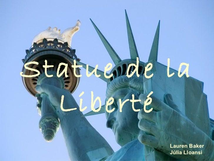 Statue de la Liberté Lauren Baker Júlia Lloansi