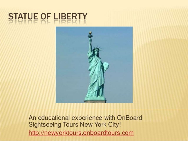 STATUE OF LIBERTY    An educational experience with OnBoard    Sightseeing Tours New York City!    http://newyorktours.onb...