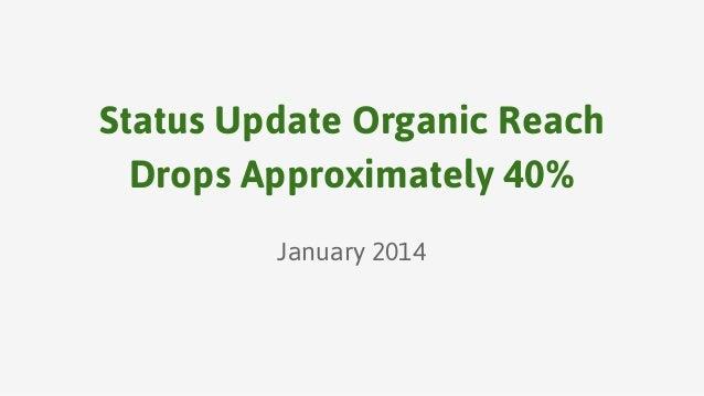 Status Update Organic Reach Drops Approximately 40% January 2014