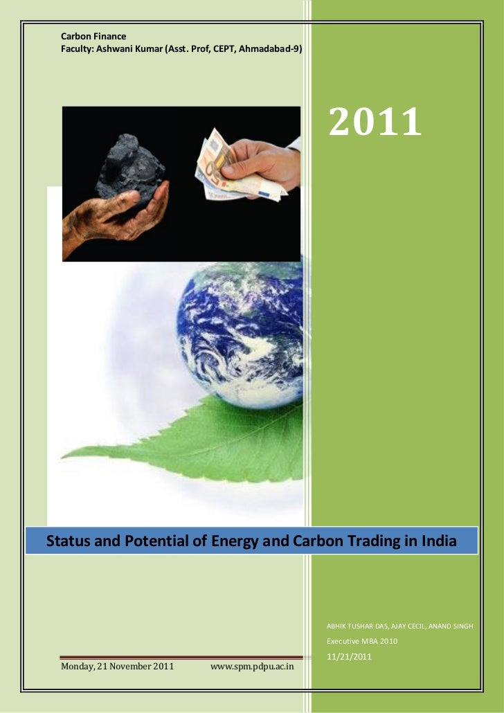 Carbon Finance  Faculty: Ashwani Kumar (Asst. Prof, CEPT, Ahmadabad-9)                                                    ...
