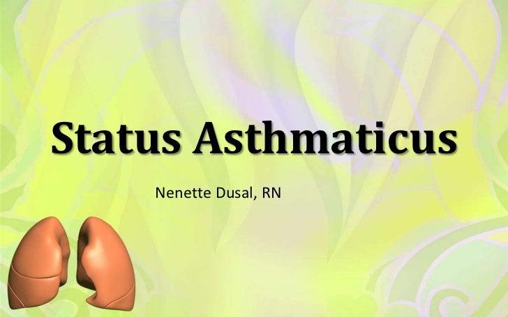 Status Asthmaticus    Nenette Dusal, RN