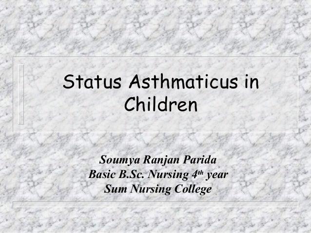 Status Asthmaticus in Children Soumya Ranjan Parida Basic B.Sc. Nursing 4th year Sum Nursing College