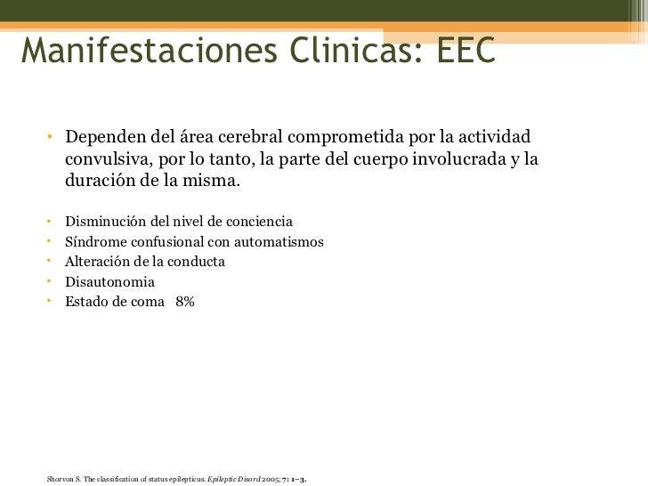 Manifestaciones Clinicas: EEC <ul><li>Dependen del área cerebral comprometida por la actividad convulsiva, por lo tanto, l...