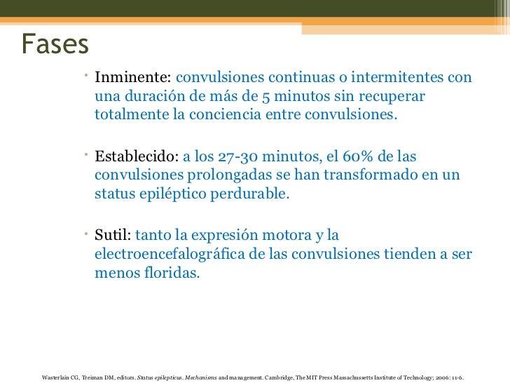 Fases <ul><ul><ul><ul><li>Inminente:   convulsiones continuas o intermitentes con una duración de más de 5 minutos sin rec...
