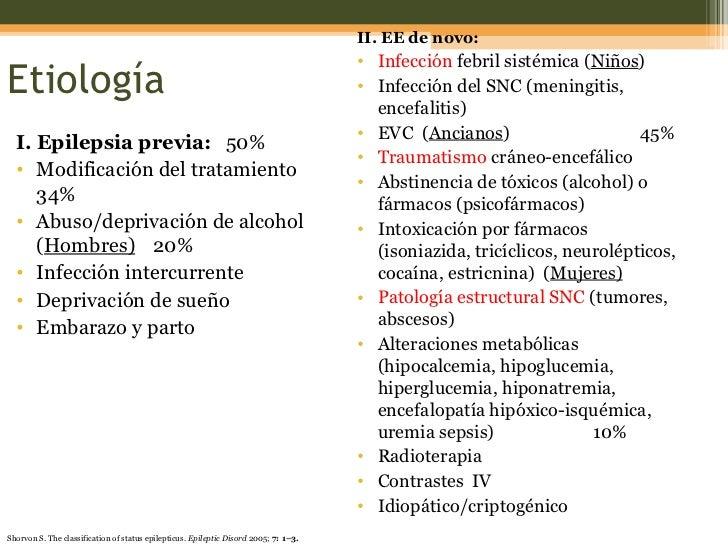 Etiología <ul><li>I. Epilepsia previa: 50% </li></ul><ul><li>Modificación del tratamiento  34% </li></ul><ul><li>Abuso/dep...
