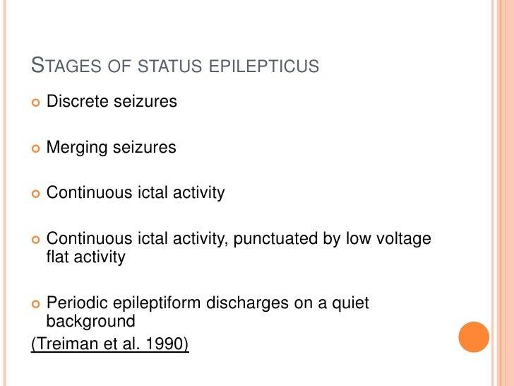 Stages of status epilepticus<br />Discrete seizures <br />Merging seizures <br />Continuous ictal activity<br />Continuous...