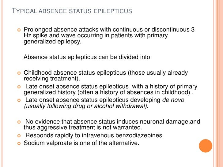 Typical absence status epilepticus<br />Prolonged absence attacks with continuous or discontinuous 3 Hz spike and wave occ...