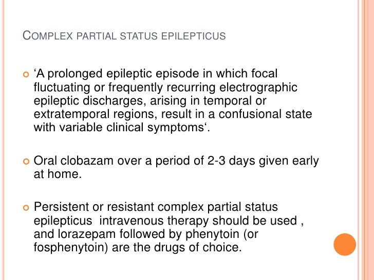 Complex partial status epilepticus<br />'A prolonged epileptic episode in which focal fluctuating or frequently recurring ...