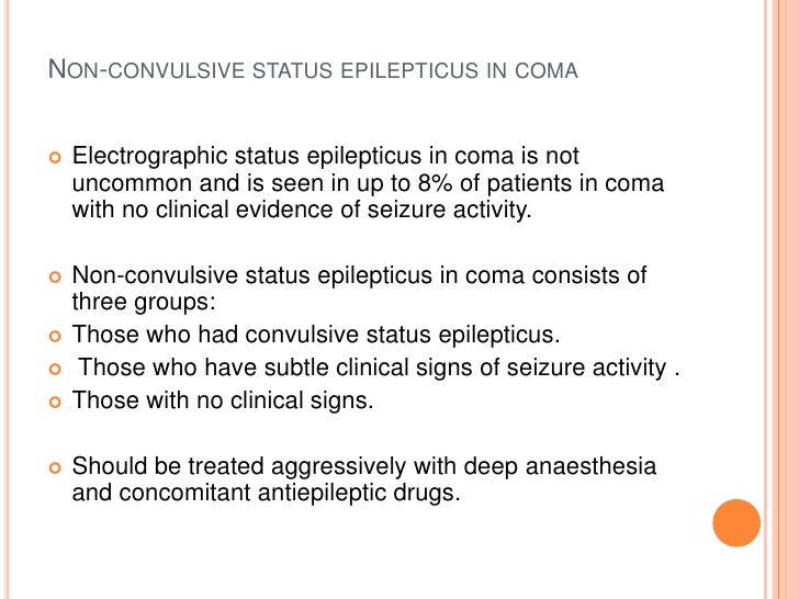 Non-convulsive status epilepticus in coma<br />Electrographic status epilepticus in coma is not uncommon and is seen in up...