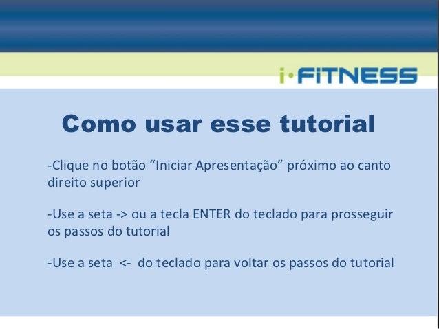 """Como usar esse tutorial-Clique no botão """"Iniciar Apresentação"""" próximo ao cantodireito superior-Use a seta -> ou a tecla E..."""