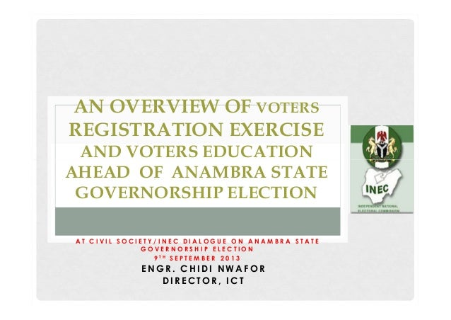 AN OVERVIEW OF VOTERS REGISTRATION EXERCISE AND VOTERS EDUCATION AHEAD OF ANAMBRA STATE GOVERNORSHIP ELECTION AT CIVIL SOC...