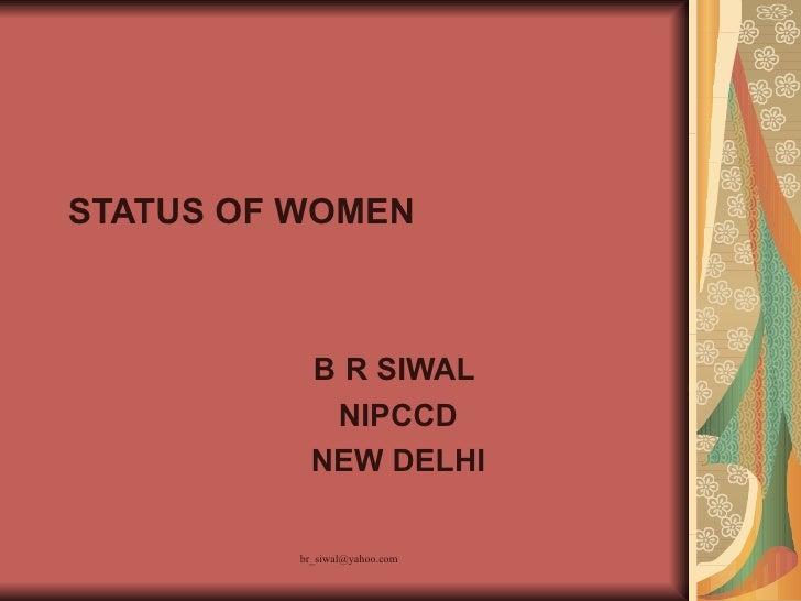STATUS OF WOMEN B   R SIWAL  NIPCCD NEW DELHI