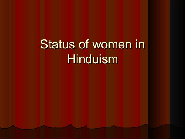 Status of women inStatus of women inHinduismHinduism