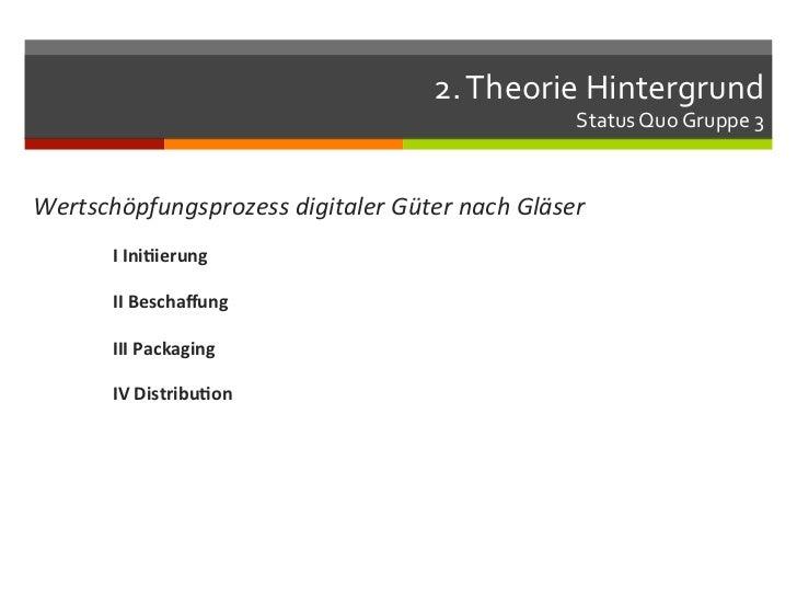 2. Theorie Hintergrund                                                                Status Quo Gruppe 3 We...
