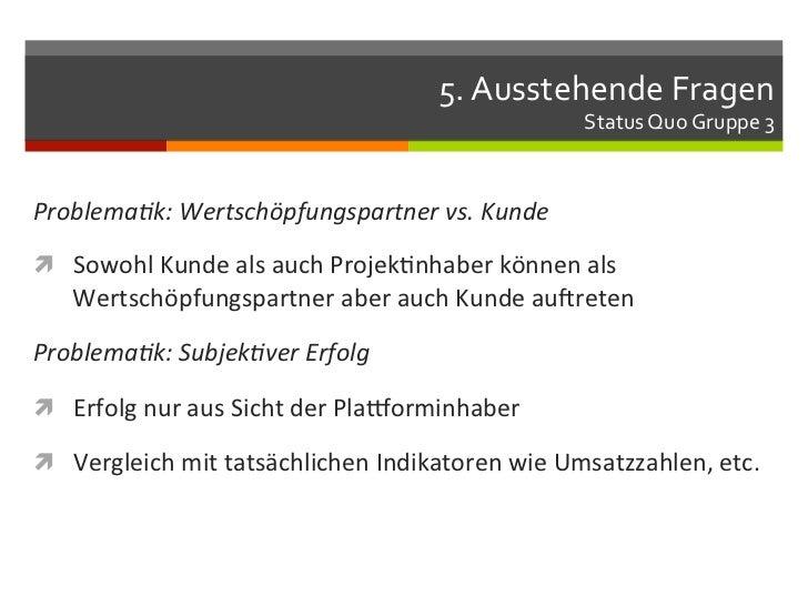 5. Ausstehende Fragen                                                                    Status Quo Gruppe 3 ...