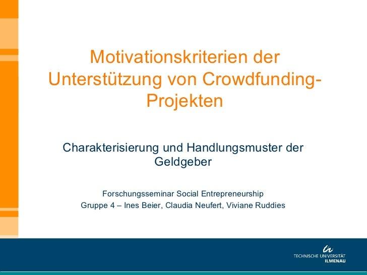 Motivationskriterien derUnterstützung von Crowdfunding-           Projekten Charakterisierung und Handlungsmuster der     ...