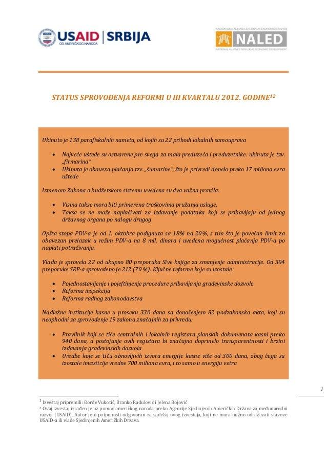 STATUS SPROVOĐENJA REFORMI U III KVARTALU 2012. GODINE12    Ukinuto je 138 parafiskalnih nameta, od kojih su 22 prihodi lo...