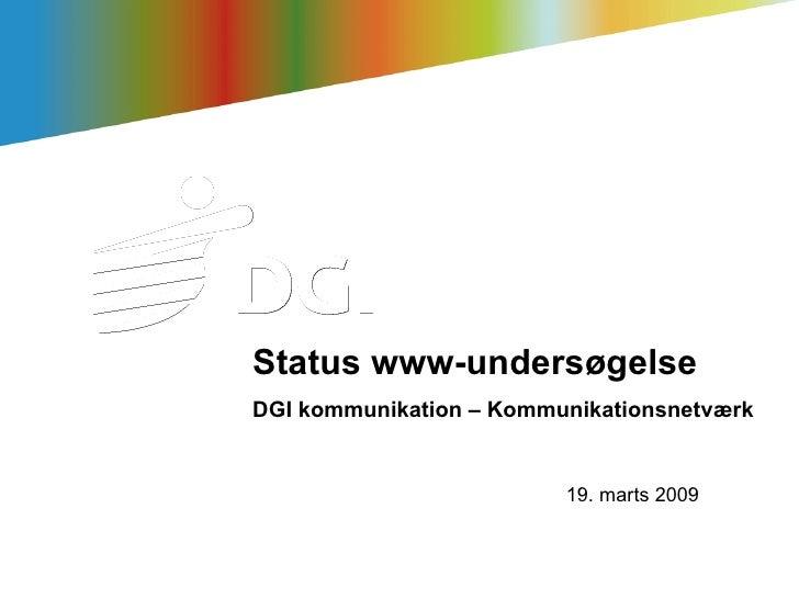 Status www-undersøgelse DGI kommunikation – Kommunikationsnetværk 19. marts 2009