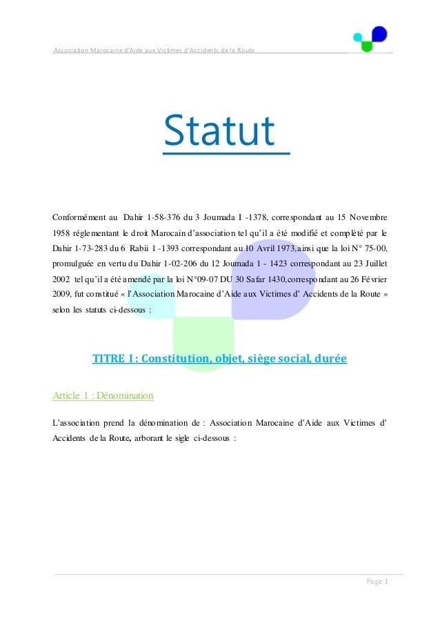 Association Marocaine d'Aide aux Victimes d'Accidents de la Route . . Page 1 Statut Conformément au Dahir 1-58-376 du 3 Jo...