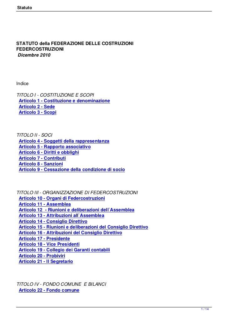 StatutoSTATUTO della FEDERAZIONE DELLE COSTRUZIONIFEDERCOSTRUZIONIDicembre 2010IndiceTITOLO I - COSTITUZIONE E SCOPI Artic...