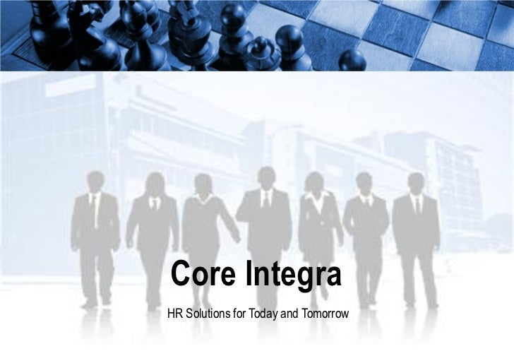 Core IntegraHR Solutions for Today and Tomorrow