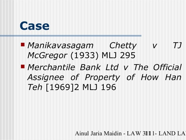 ormorm manickavasagam chetty v tj mcgregor The lien or the right to a lien ceases: peter p'chient v ramasamy chetty  tay eng siang, fol, mmu  ormorm manickavasagam chetty v tj mcgregor.