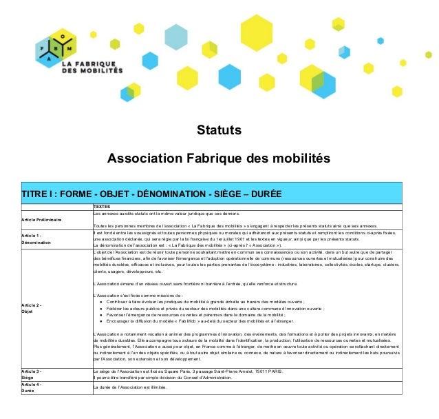 Statuts Association Fabrique des mobilités TITRE I : FORME - OBJET - DÉNOMINATION - SIÈGE – DU...