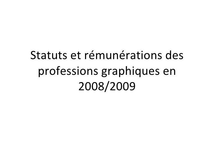 Statuts et rémunérations des professions graphiques en 2008/2009