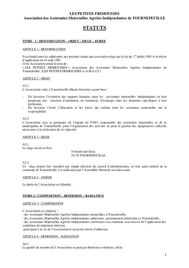 1 LES PETITES FRIMOUSSES Association des Assistantes Maternelles Agréées Indépendantes de TOURNEFEUILLE STATUTS TITRE 1 : ...