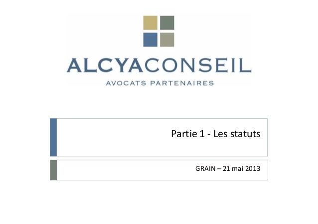 Partie 1 - Les statutsGRAIN – 21 mai 2013